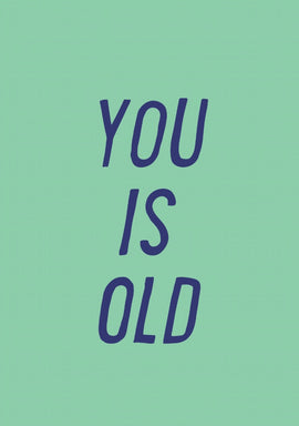YOU IS OLD GIFT CARD