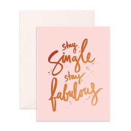 STAY SINGLE STAY FABULOUS GREETING CARD