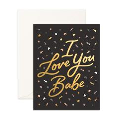 I LOVE YOU BABE GREETING CARD