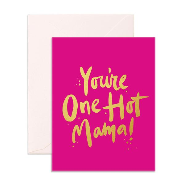 YOU'RE ONE HOT MAMA GREETING CARD