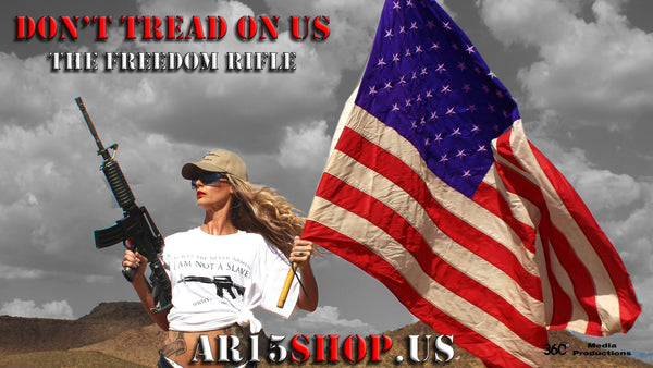 Don't Tread on US - the Freedom Rifle