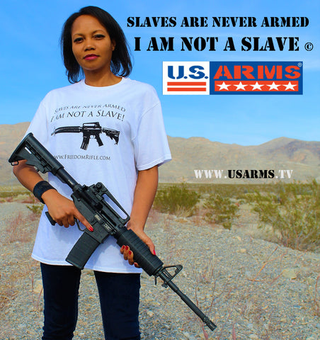 Slaves are never Armed. I am not a slave. Freedom Rifle t-shirt
