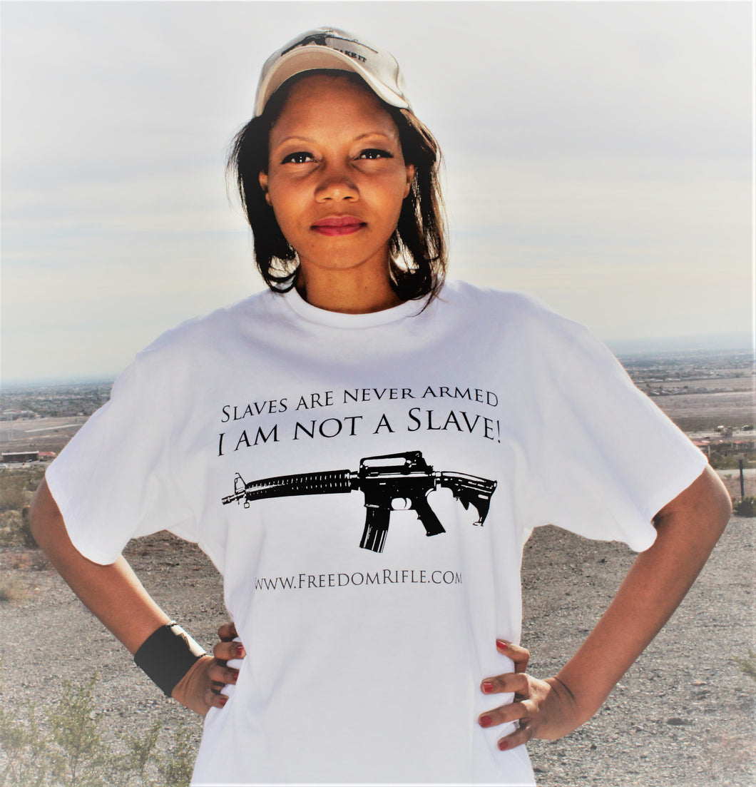 Slaves are never armed...  I am not a slave! T-shirt