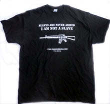 Slaves Are Never Armed - I am not a Slave T-Shirt Black