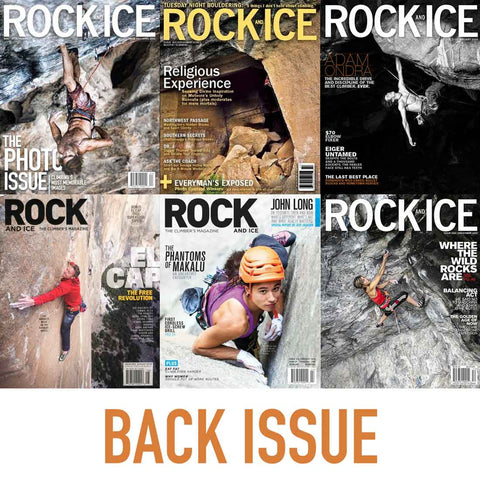 Rock & Ice - Back Issues of Rock and Ice Magazine Monthly Addition