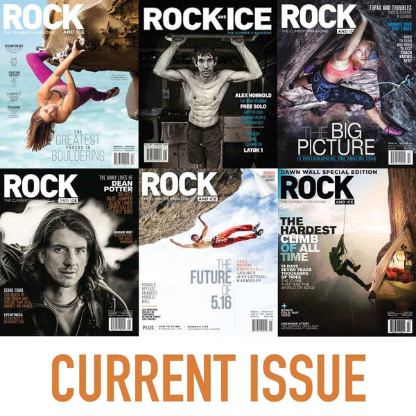Rock and Ice Magazine - Current Rock & Ice Magazine Monthly Issue