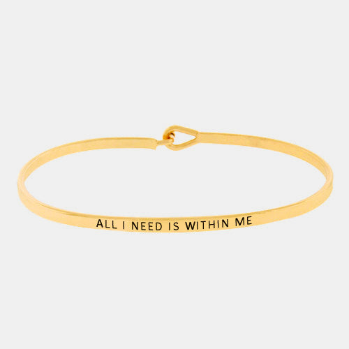 """ALL I NEED IS WITHIN ME"" METAL HOOK BRACELET"