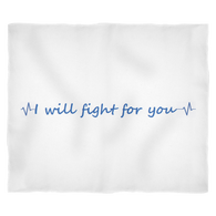 """I will fight for you"" Fleece Blankets"