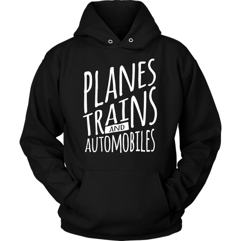 Planes Trains and Automobiles Hoodie - OWTwear