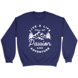 Live a life full of passion and adventure Sweater - OWTwear