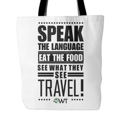 Speak The Language, Eat The Food, See What They See Tote Bag - OWTwear