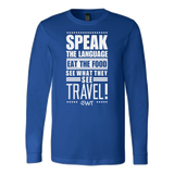 Speak the language eat the food... Long Sleeve Shirt - OWTwear