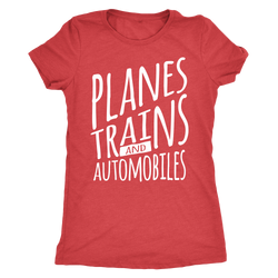 Planes Trains and Automobiles ladies Shirt - OWTwear