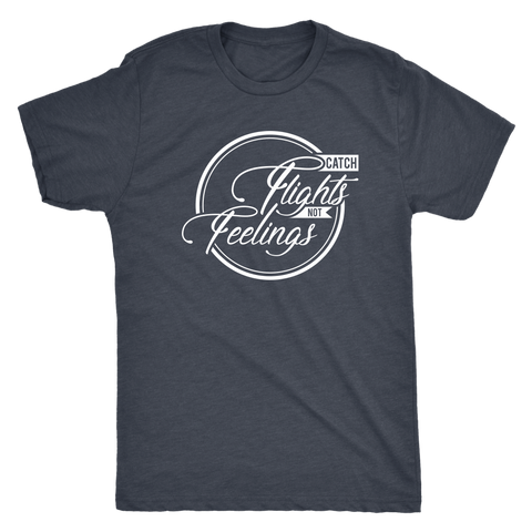 Catch Flights Not Feelings Mens Shirt - OWTwear