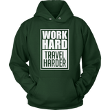 Work Hard Travel Harder Hoodie - OWTwear