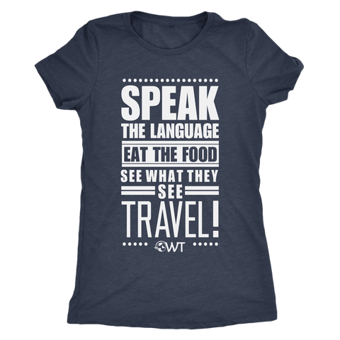 Speak the language eat the food... Ladies Shirt - OWTwear