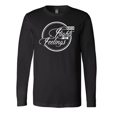 Catch Flights Not Feelings Long Sleeve - OWTwear