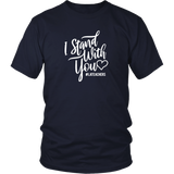 I Stand With You Unisex Shirt - OWTwear