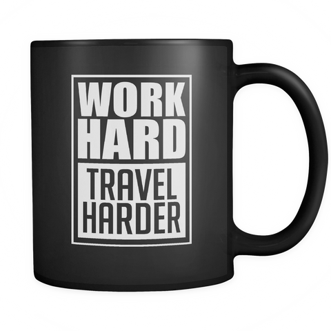 Work Hard Travel Harder Mug - OWTwear