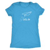 Let's Go Women's Shirt - OWTwear