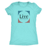 Live the life you want to live womens shirt - OWTwear