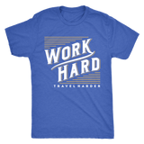 Work Hard Travel Harder Mens Shirt - OWTwear