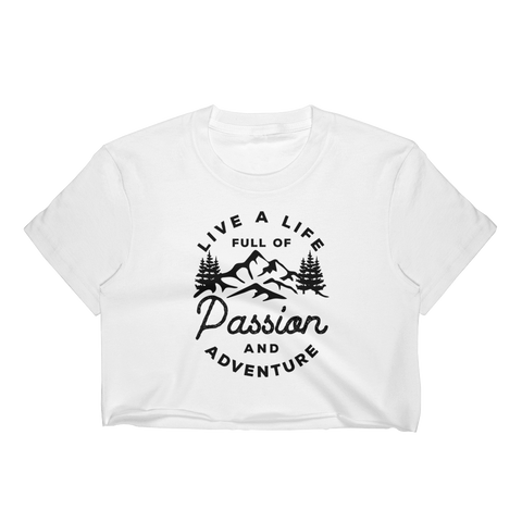 Live a life full of passion and adventure Women's Crop Top - OWTwear