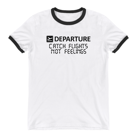 Catch Flights Not Feelings Ringer T-Shirt - OWTwear