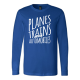 Planes Trains and Automobiles Long Sleeve - OWTwear