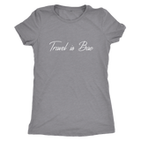 Travel is Bae Ladies Shirt - OWTwear