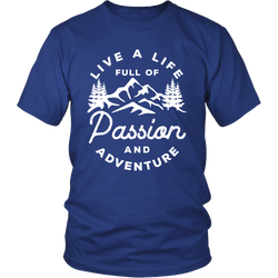 Live a life full of passion and adventure Unisex Shirt - OWTwear