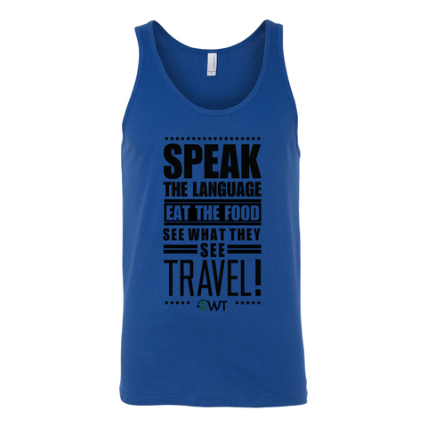 Speak The Language, Eat The Food, See What They See Unisex Tank - OWTwear