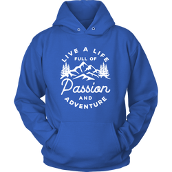 Live a life full of passion and adventure Hoodie - OWTwear