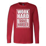 Work Hard Travel Harder Long Sleeve Shirt - OWTwear