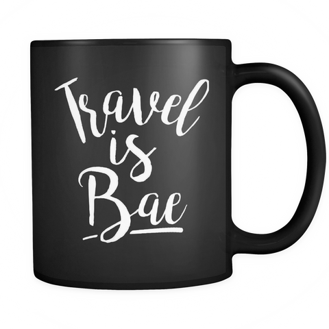 Travel is Bae mug - OWTwear