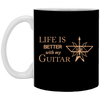 Life Is Better With My Guitar Mug