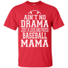 Ain't No Drama Just A Loud And Proud Baseball Mama