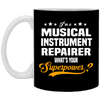 I'm A Musical Instrument Repairer What's Your Superpower Mug