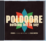 Poldoore - Nothing Left To Say - Compact Disc Cold Busted
