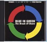 Blue In Green - The Break Of Dawn - Compact Disc Cold Busted