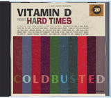 Vitamin D - Hard Times - Compact Disc Cold Busted