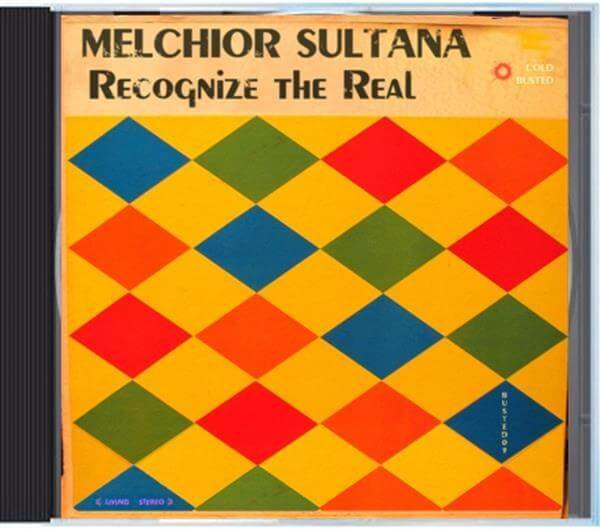 Melchior Sultana - Recognize The Real - Compact Disc Cold Busted