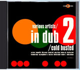 Various Artists - In Dub 2 - Compact Disc Cold Busted