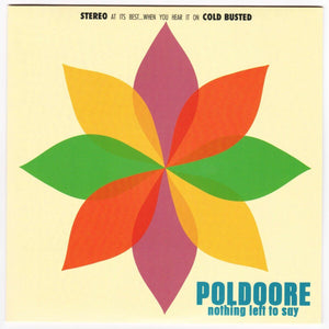 "Poldoore - Nothing Left To Say - Limited Edition 7"" Vinyl - Numbered Cold Busted"