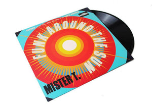 "Mister T. - Funk Around the Sun - Limited Edition 12"" Vinyl Cold Busted"