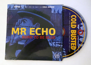 Mr Echo - Born To Be Blue - Limited Edition Compact Disc Cold Busted