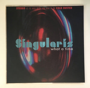 "Singularis - What A Time - Limited Edition 12"" Vinyl Cold Busted"
