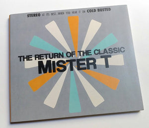 Mister T. - The Return Of The Classic - Limited Edition Compact Disc Cold Busted