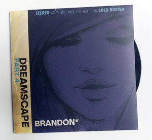 "Brandon* - Dreamscape: Part 4 - Limited Edition 12"" Vinyl Cold Busted"