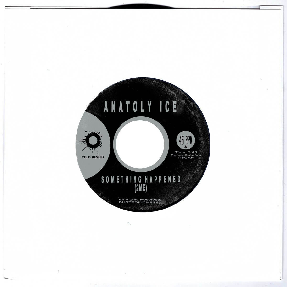 "Anatoly Ice - Something Happened / Light - Limited Edition 7"" Vinyl Cold Busted"
